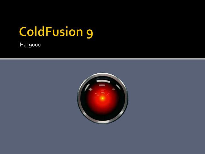 ColdFusion 9