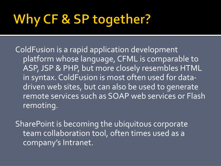 Why CF & SP together?