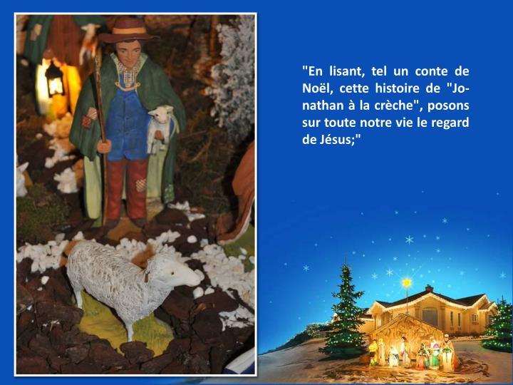 """""""En lisant, tel un conte de Noël, cette histoire de """"Jo-nathan à la crèche"""", posons sur toute notre vie le regard de Jésus;"""""""