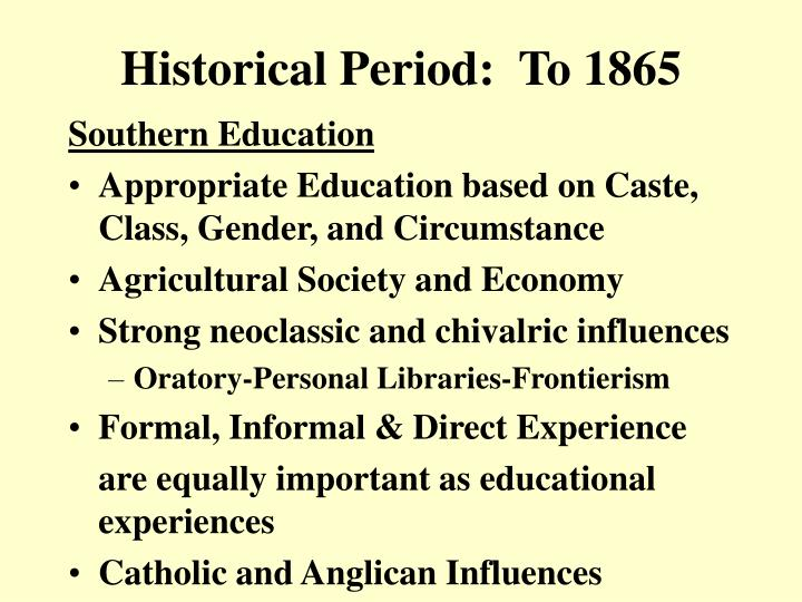 Historical Period:  To 1865