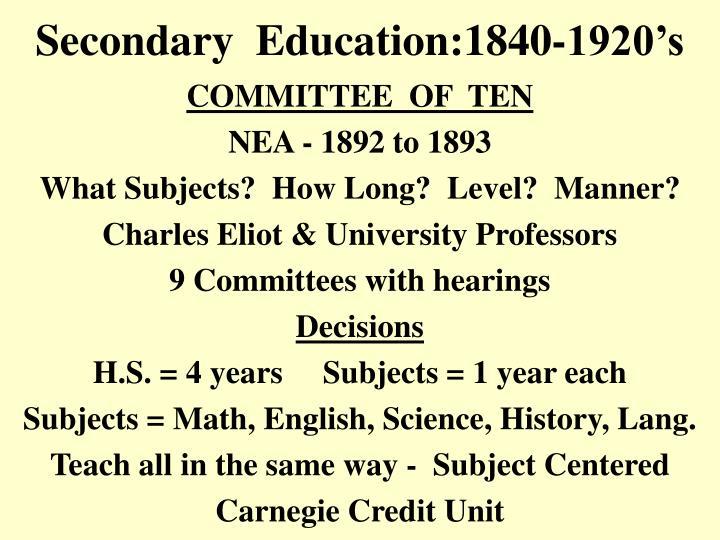 Secondary  Education:1840-1920's