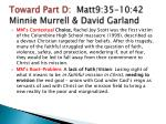 toward part d matt9 35 10 42 minnie murrell david garland