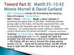 toward part d matt9 35 10 42 minnie murrell david garland3