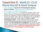 toward part d matt9 35 10 42 minnie murrell david garland4