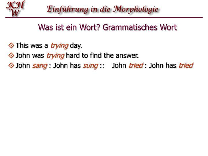 Was ist ein Wort? Grammatisches Wort