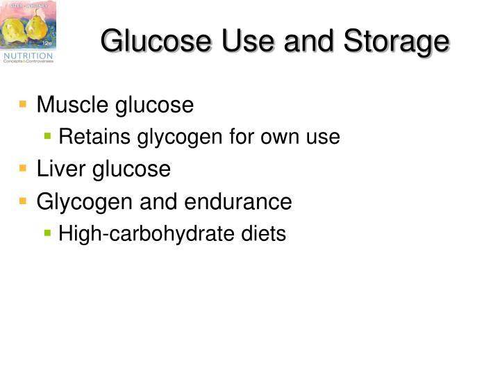 Glucose Use and Storage