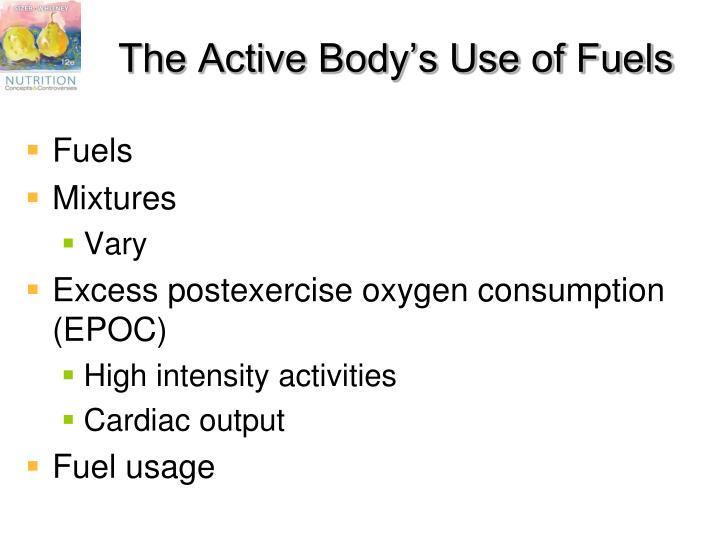The Active Body's Use of Fuels