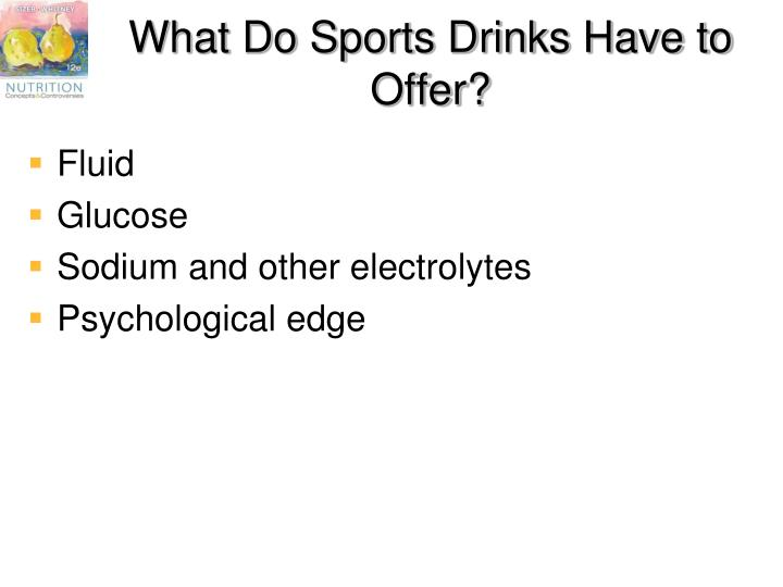 What Do Sports Drinks Have to Offer?