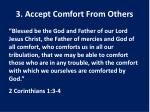 3 accept comfort from others