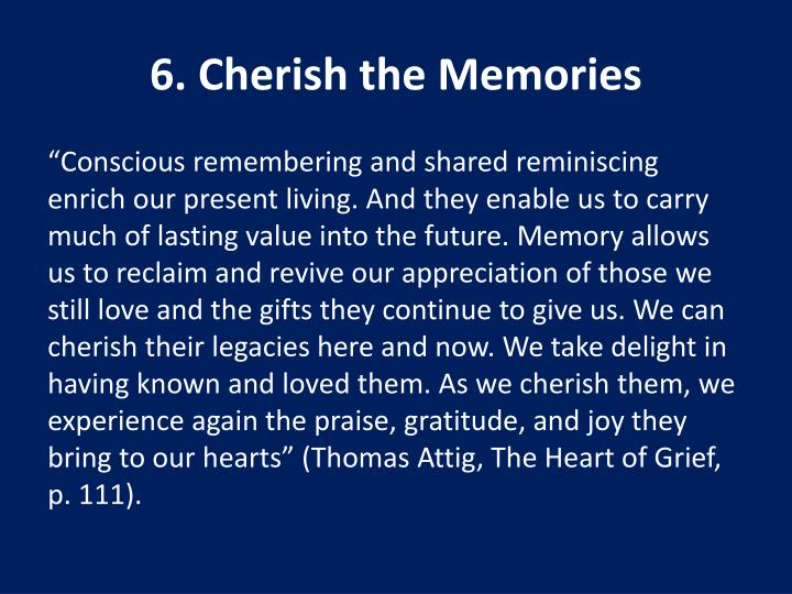 6. Cherish the Memories