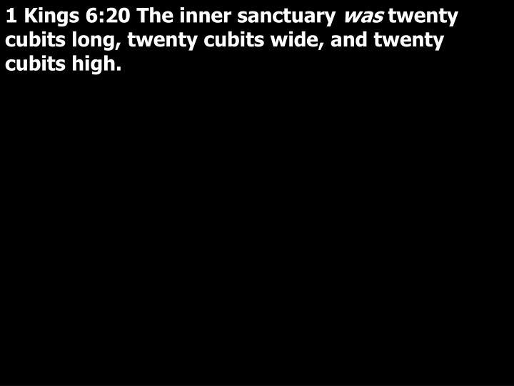 1 Kings 6:20 The inner sanctuary