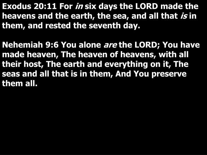 Exodus 20:11 For