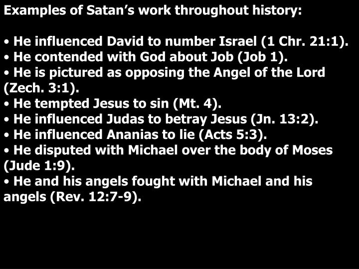 Examples of Satan's work throughout history: