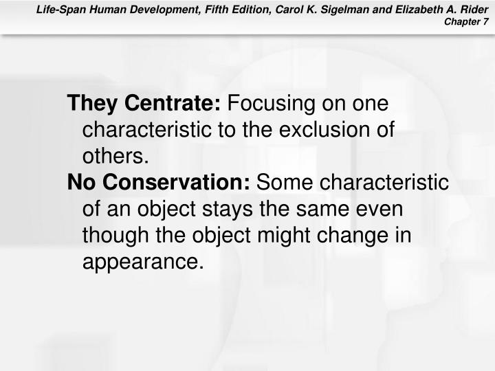 They Centrate: