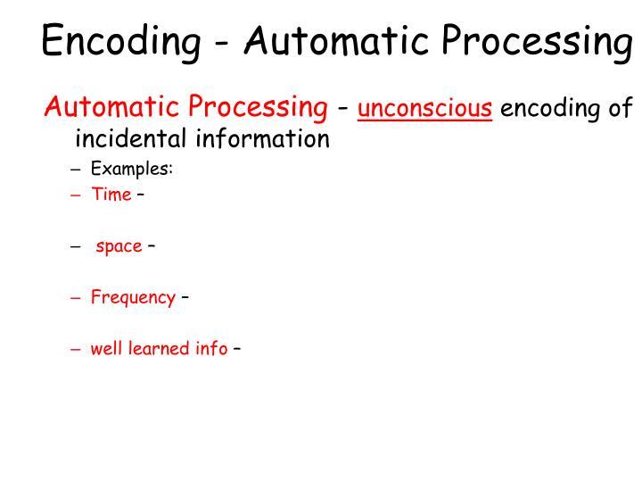 Encoding - Automatic Processing