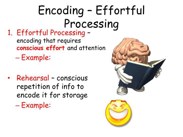 Encoding – Effortful Processing