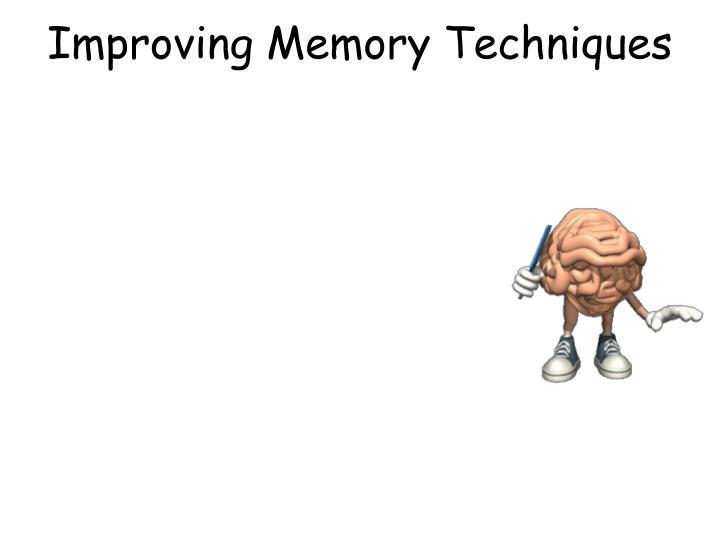Improving Memory Techniques