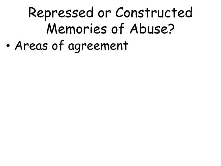 Repressed or Constructed Memories of Abuse?