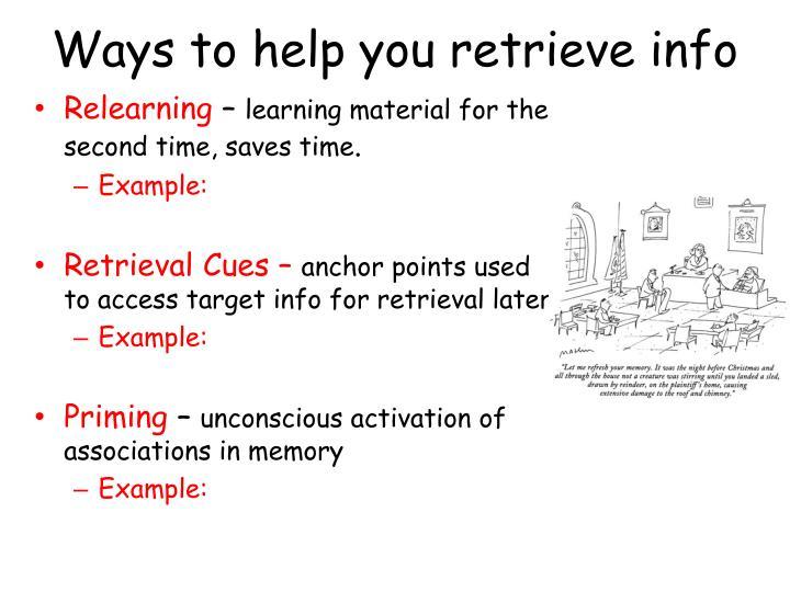 Ways to help you retrieve info