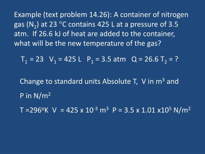Example (text problem 14.26): A container of nitrogen gas (N