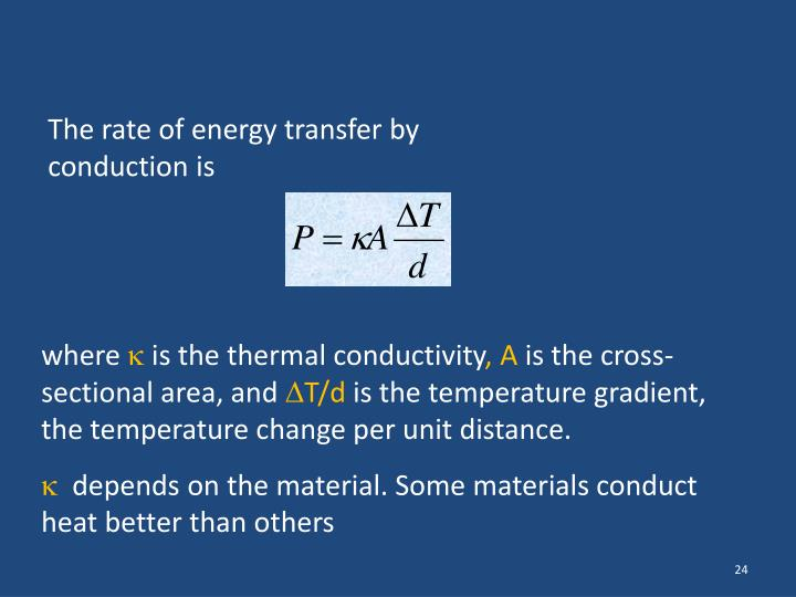 The rate of energy transfer by conduction is