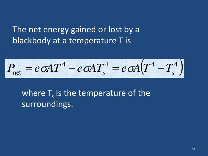 The net energy gained or lost by a blackbody at a temperature T is