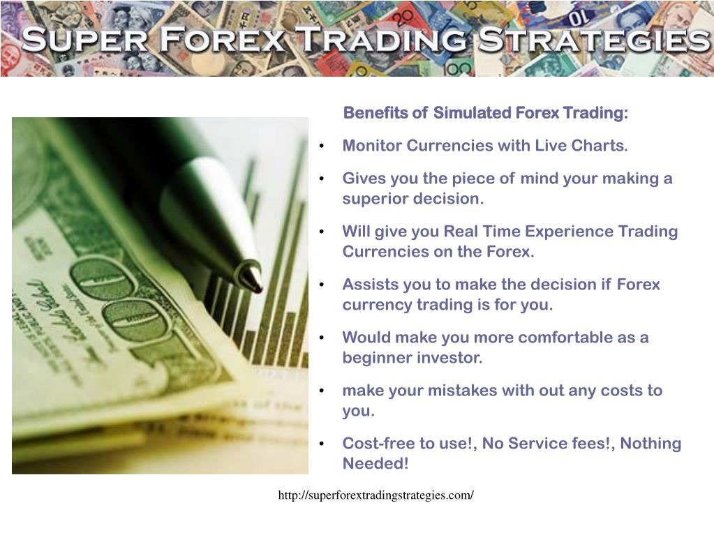Benefits of Simulated Forex Trading:
