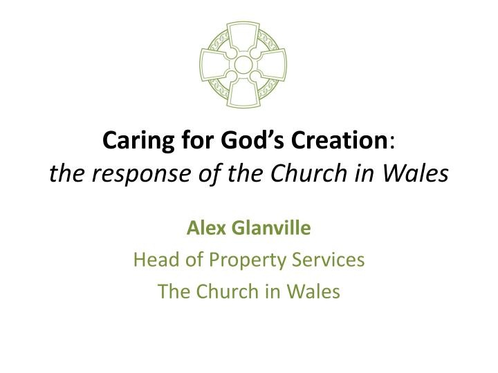 Caring for god s creation the response of the church in wales