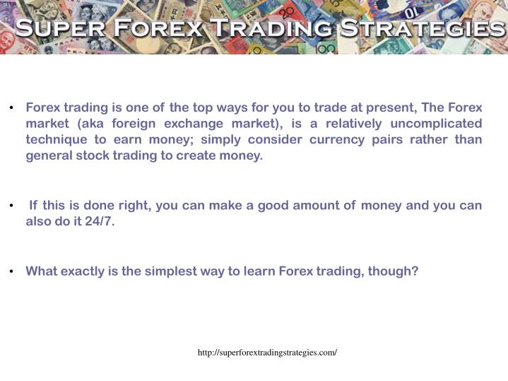 Forex trading is one of the top ways for you to trade at present, The Forex market (aka foreign exch...