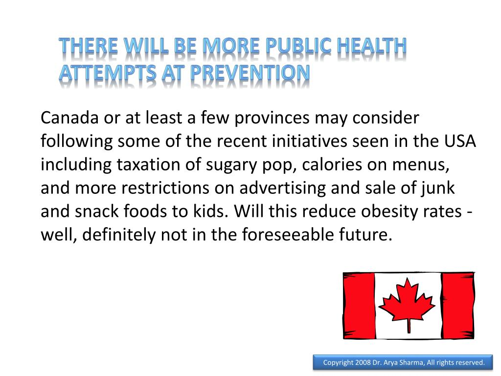 There will be more public health attempts at prevention