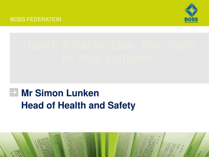 Health & Safety Law: You could be held culpable!