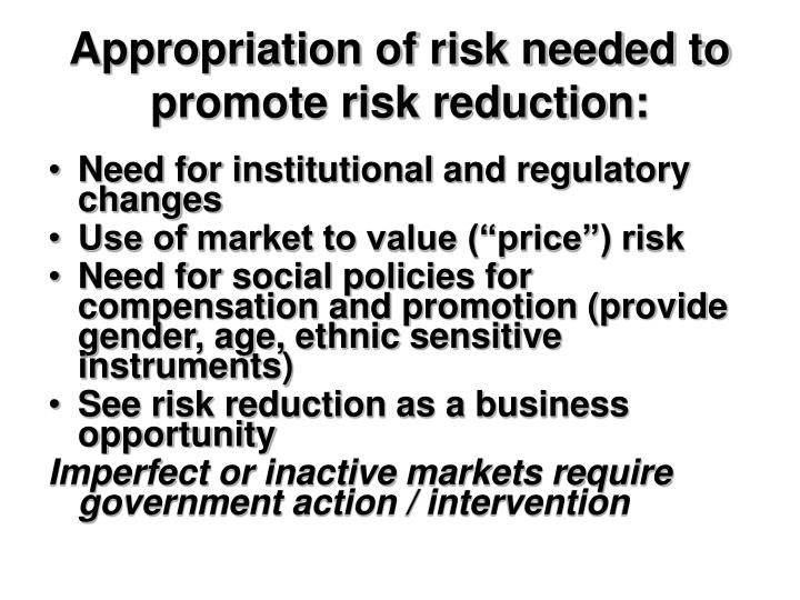Appropriation of risk needed to promote risk reduction: