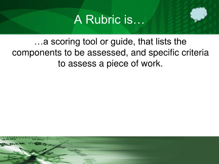 A Rubric is…