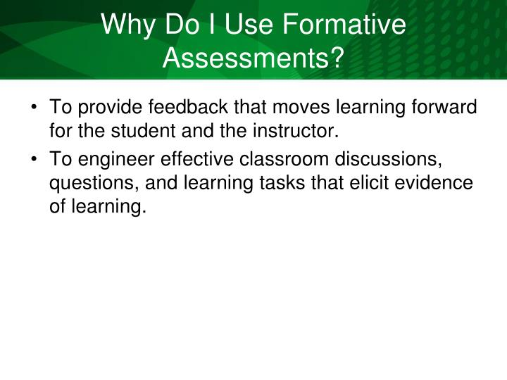 Why Do I Use Formative Assessments?