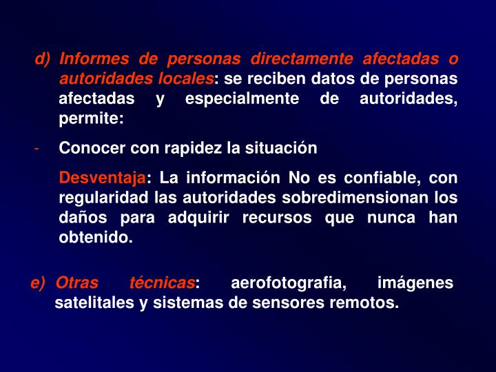 Informes de personas directamente afectadas o autoridades locales