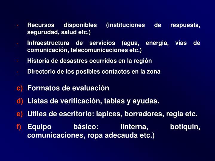 Recursos disponibles (instituciones de respuesta, segurudad, salud etc.)