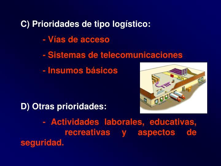 C) Prioridades de tipo logístico: