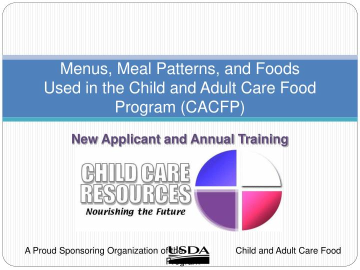 Menus meal patterns and foods used in the child and adult care food program cacfp