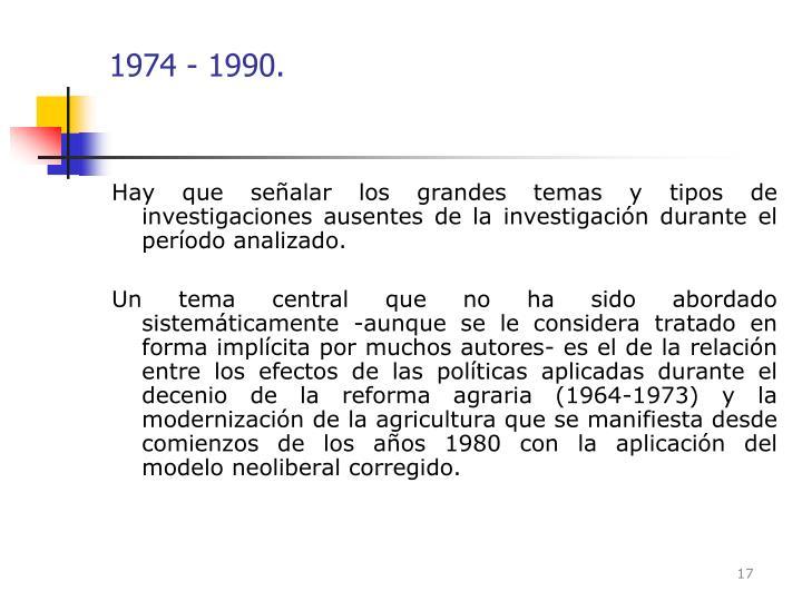 1974 - 1990.