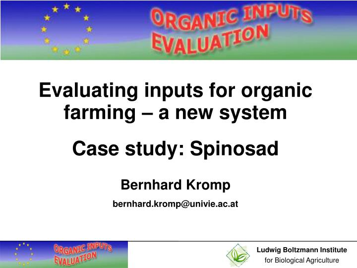 Evaluating inputs for organic farming – a new system