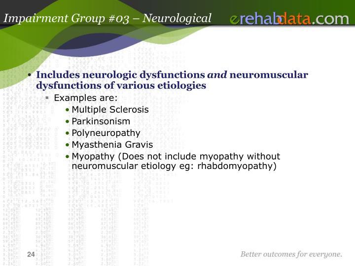 Impairment Group #03 – Neurological