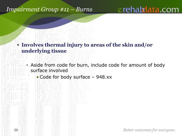 Impairment Group #11 – Burns