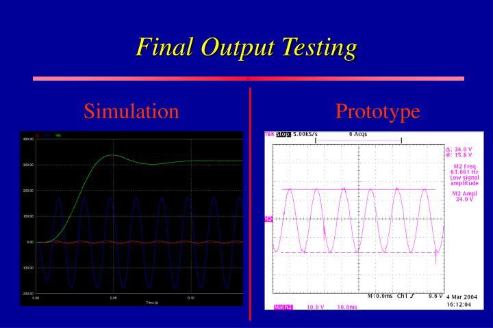 Final Output Testing