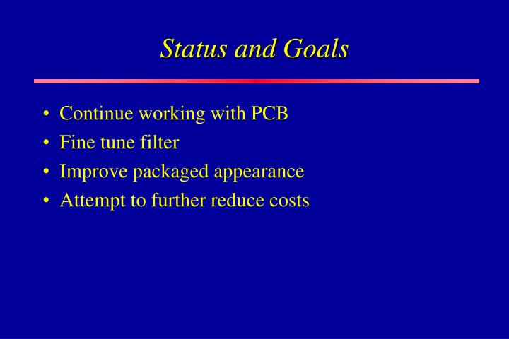 Status and Goals