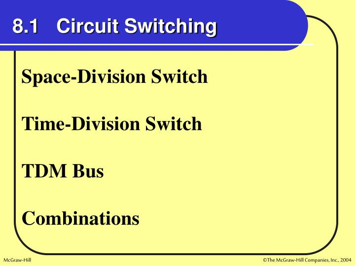 8.1   Circuit Switching