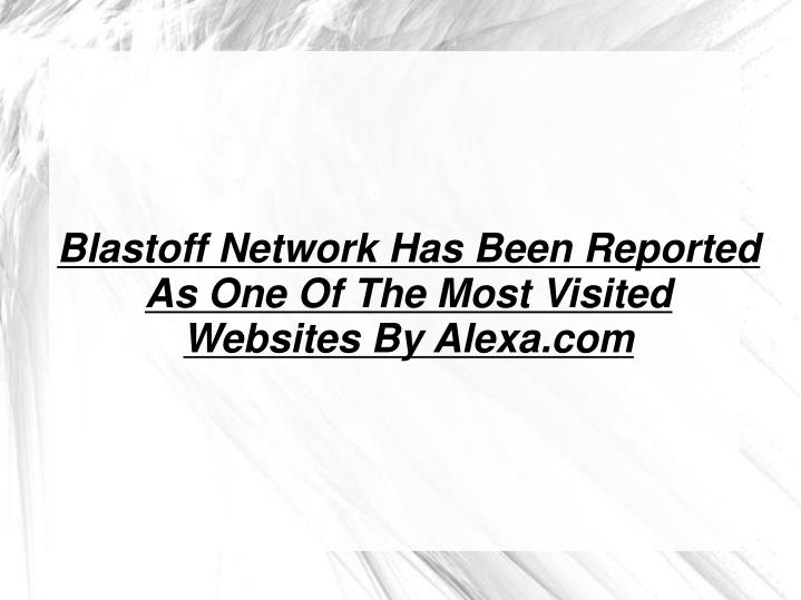 Blastoff Network Has Been Reported As One Of The Most Visited Websites By Alexa.com