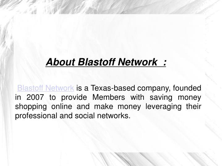 About Blastoff Network  :