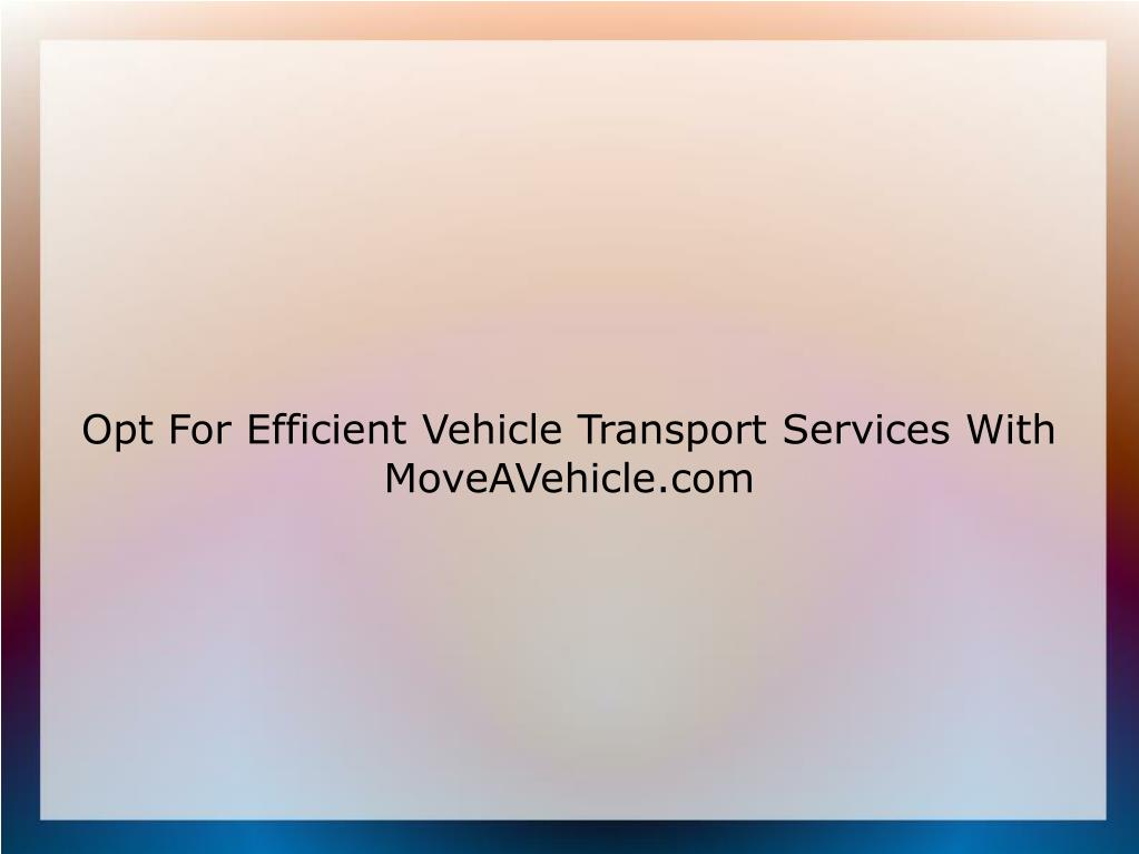 Opt For Efficient Vehicle Transport Services With MoveAVehicle.com