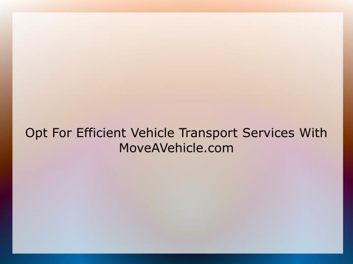 Opt for efficient vehicle transport services with moveavehicle com