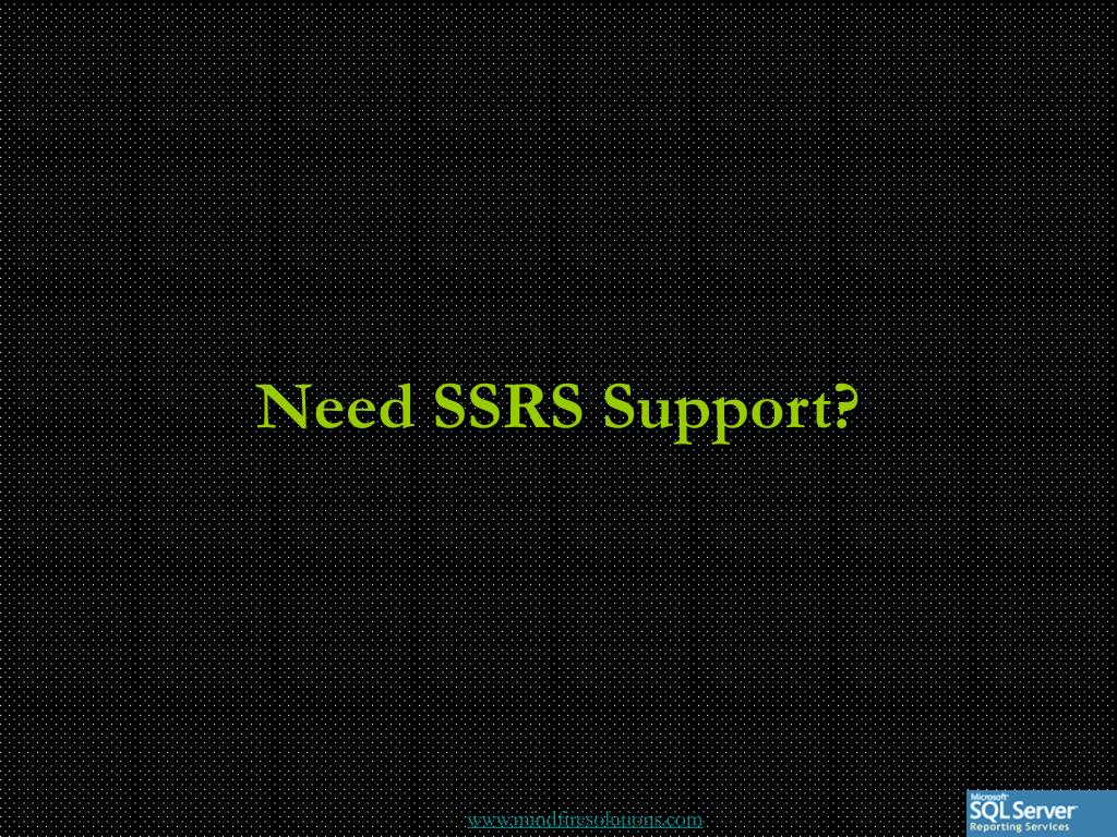 Need SSRS Support?